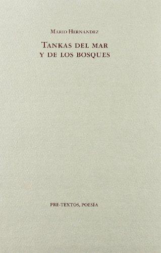 Tankas del mar y de los bosques (1989-1990) (Pre-Textos. Poesia) (Spanish Edition) (8481910155) by Mario Hernandez