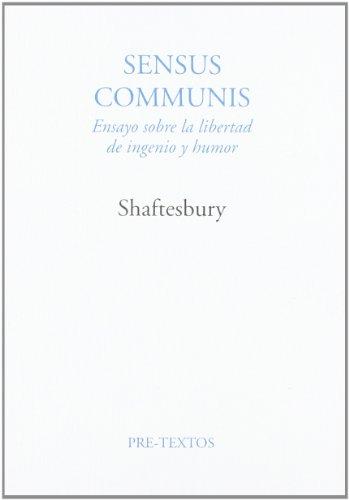 9788481910452: Sensus communis.: Ensayo sobre la libertad de ingenio y humor