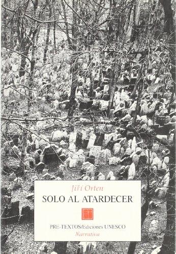 Solo al atardecer (Paperback): Jiri Orten