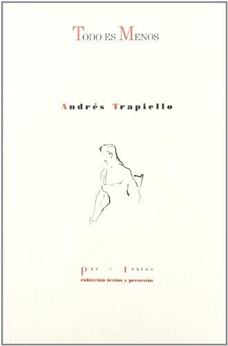9788481911435: Todo es menos (Colección Textos y pretextos) (Spanish Edition)