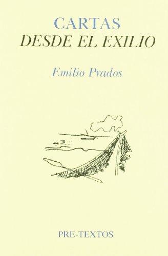 Cartas Desde El Exilio (Correspondencia Con Jose Luis Cano): Prados, Emilio; Cano, Jose Luis