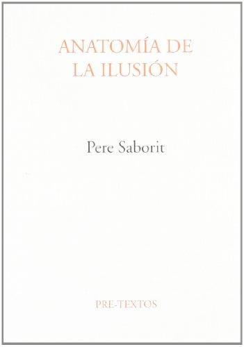9788481911572: Anatomía de la ilusión (Ensayo) (Spanish Edition)