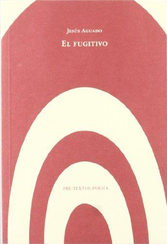 9788481911817: El fugitivo (Poesía)