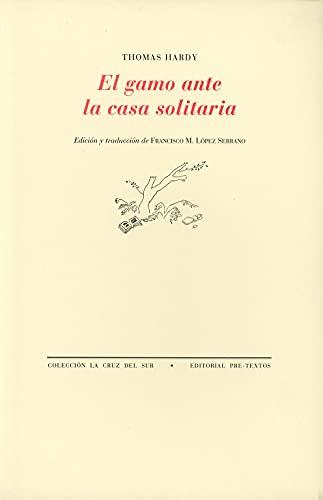 9788481912463: El gamo ante la casa solitaria (La Cruz del Sur)