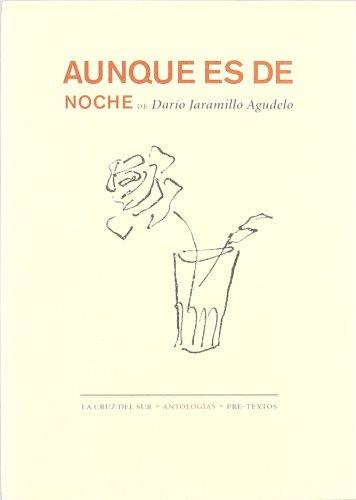 9788481912944: Aunque es de noche (Colección La cruz del sur. Antologías) (Spanish Edition)