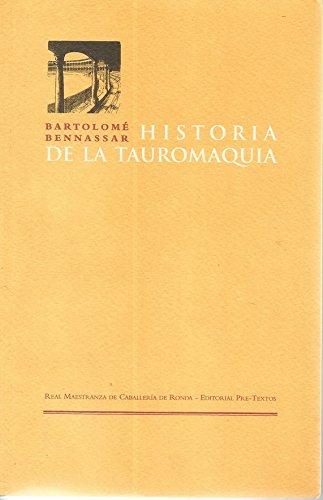 9788481913002: Historia de la tauromaquia ( Títulos en coedición y fuera de colección)