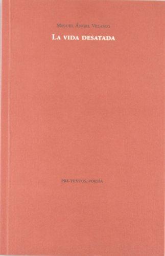 9788481913064: La vida desatada ( Poesía)