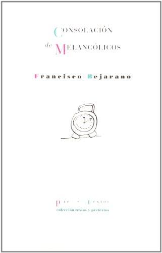 9788481913309: Consolacion de melancolicos (Coleccion Textos y Pretextos) (Spanish Edition)