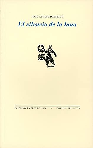 El silencio de la luna : poemas: José Emilio Pacheco
