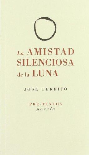 La amistad silenciosa de la luna: Cereijo Anoedo, José