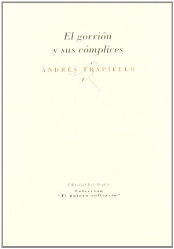 EL GORRION Y SUS COMPLICES: Andrés Trapiello