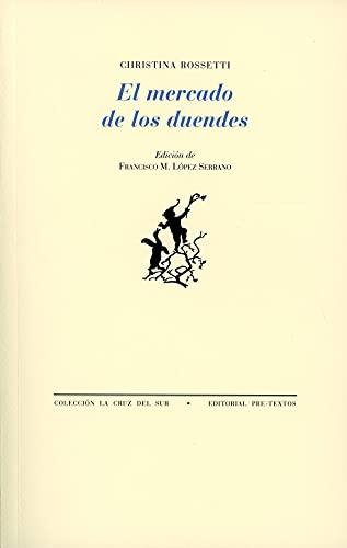 9788481916065: El mercado de los duendes : sonetos y canciones