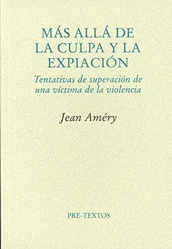 9788481916430: Más allá de la culpa y la expiación: Tentativas de la superación de una víctima de la violencia (Ensayo)