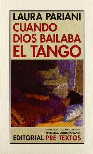 9788481916911: Cuando Dios bailaba el tango (Narrativa contemporánea)