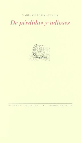 9788481917079: De pérdidas y adioses ( La cruz del sur)