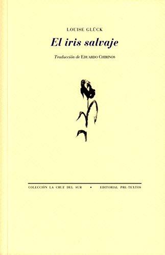 9788481917338: El iris salvaje (Spanish Edition)