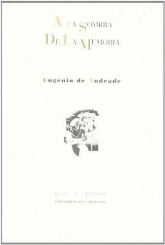 A LA SOMBRA DE LA MEMORIA - Eugenio de Andrade