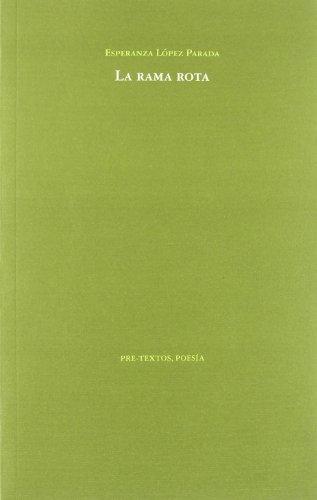 9788481917765: La rama rota (Poesía)