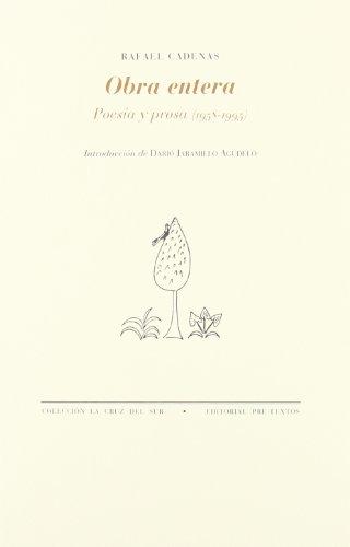 Obra entera. Poesía y prosa (1958-1995) - Rafael Cadenas
