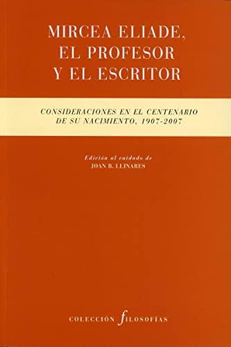 9788481918243: Mircea Eliade, el profesor y el escritor/ Mircea Eliade, the Teacher and Writer (Spanish Edition)