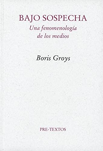 Bajo sospecha : una fenomenología de los medios (Paperback) - Boris Groys