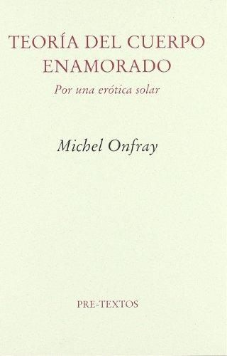 9788481918960: Teoria del Cuerpo Enamorado (Ensayo (pre Textos))