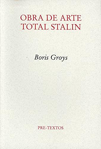 OBRA DE ARTE TOTAL STALIN: Boris Groys