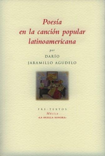 Poesía en la Canción Popular Latinoamericana (La: Jaramillo Agudelo, Darío