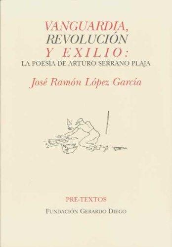 Vanguardia, revolución y exilio: La poesía de: José Ramón López