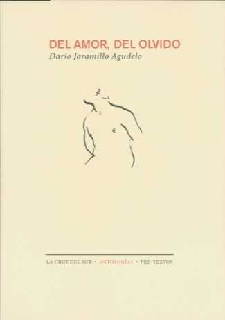 Del amor, del olvido / From Love,: Dario Jaramillo Agudelo