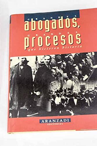 9788481936346: Grandes abogados, grandes procesos que hicieron historia (Spanish Edition)