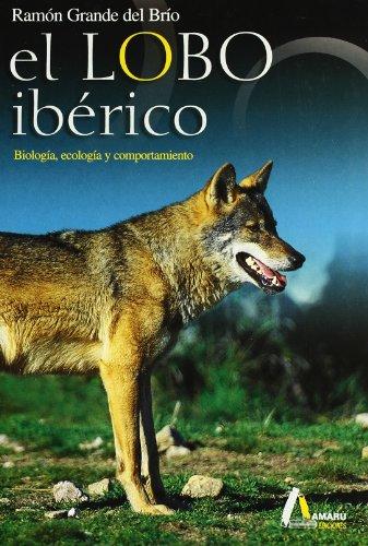9788481960754: Lobo Iberico, El - Biologia, Ecologia Y Comportamiento