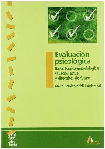 9788481961140: Evaluación psicológica : bases teórico-metodológicas, situación actual y directrices de futuro