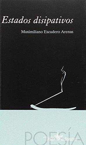 Estados disipativos (Coleccion Mar adentro) (Spanish Edition): Escudero Arenas, Maximiliano