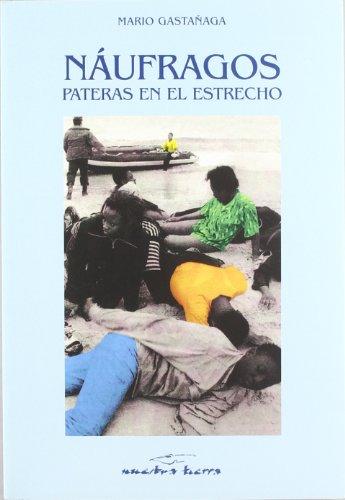 9788481961430: Náufragos, pateras en el Estrecho