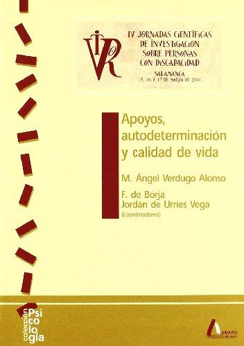 9788481961447: Apoyos, autodeterminación y calidad de vida : IV Jornadas Científicas de Investigación sobre Personas con Discapacidad, Salamanca, 15, 16 y 17 de marz
