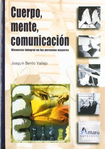 9788481962239: Cuerpo, Mente, Comunicacion - Bienestar Integral En Personas Mayores (Ciencias De La Educacion)