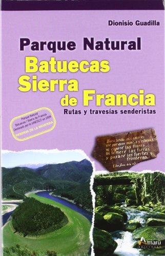 9788481962543: Parque Natural Batuecas-Sierra De Francia (Paseos Y Rutas Seri. Mayor)