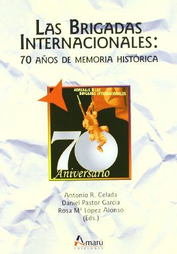 9788481962697: Las Brigadas Internacionales: 70 Anos de Memoria Historica (Spanish Edition)