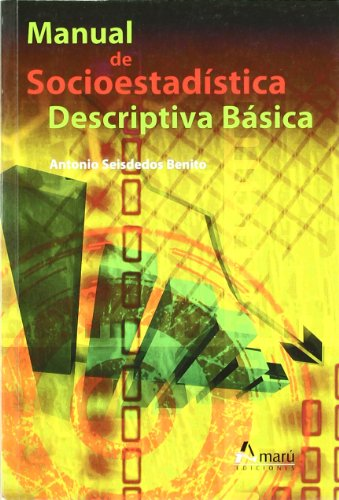 Manual de socioestadística descriptiva básica (Paperback): Antonio Seisdedos Benito