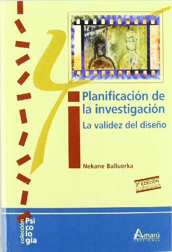9788481963281: Planificacion De La Investigacion - La Validez Del Diseño (2º Ed.) (Psicologia (amaru))