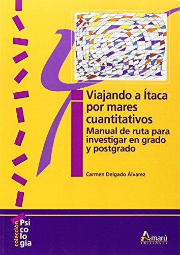 Viajando a Itaca por mares cuantitativos: manual: Carmen Delgado Álvarez