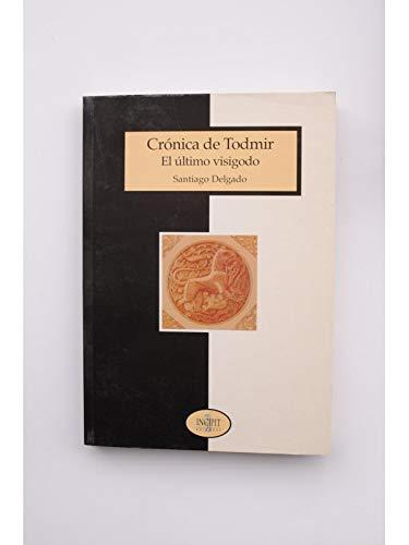 9788481981971: Crónica de Todmir: El último visigodo (Spanish Edition)
