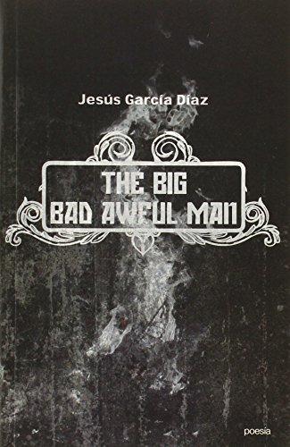 9788481989199: The big bad awful man
