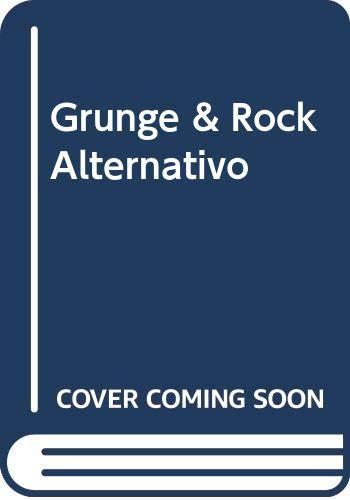 9788482110561: Grunge, Noise & Rock Alternativo
