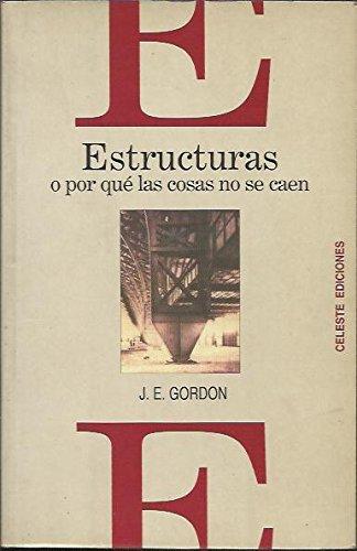 Estructuras O Por Que Las Cosas No Se Caen (Spanish Edition) (8482111906) by J. E. Gordon