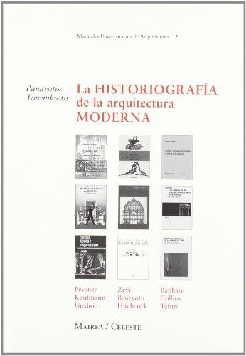 La Historiografia de La Arquitectura Moderna (Spanish: Panayotis Tournikiotis