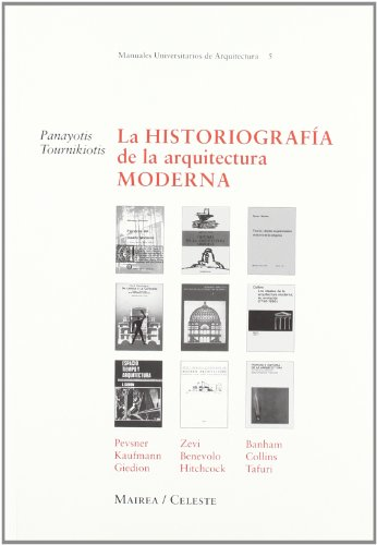 9788482113432: La Historiografia de La Arquitectura Moderna (Spanish Edition)