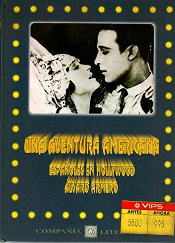 9788482130132: Una aventura americana: Españoles en Hollywood (Spanish Edition)