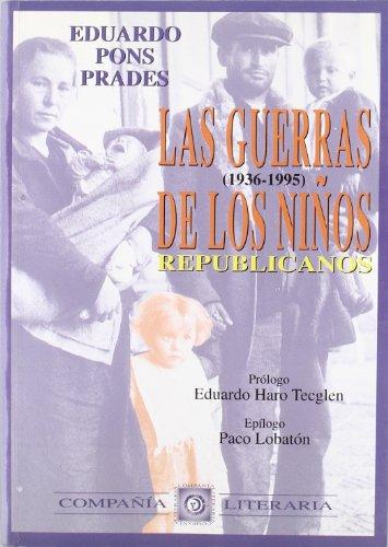 9788482130538: Las guerras de los niños republicanos (Marcial Pons)